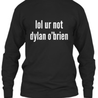 lol ur not dylan o'brien! or are you?!