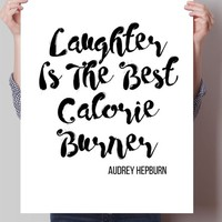 Laughter is the best calorie burner Print