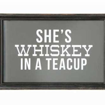 She's Whiskey In A Teacup Wall Art