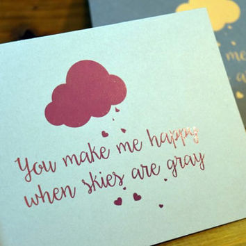 You make me happy when skies are gray card