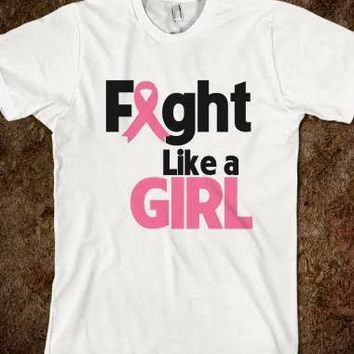 Fight Like a Girl Breast Cancer Awareness - Fight Like a Girl Shirts