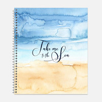 Take me to the Sea Notebook, Waterproof Cover, Journal, Ocean Themed Notebook, Nautical Notebook, School Supplies, College Ruled