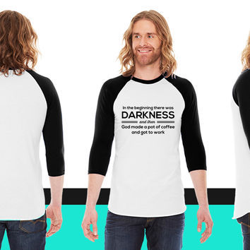 In beginning darkness and then God made coffee American Apparel Unisex 3/4 Sleeve T-Shirt