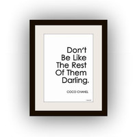 Don't be like the rest of them darling, Chanel quote, Fashion, Wall Art, decor, decal decals, print, girl room, coco poster, pink teal black