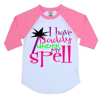 I Have Daddy Under My Spell Kids Raglan Shirt