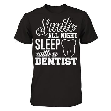 Smile All Night, Sleep With a Dentist