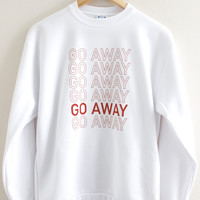 Go Away Graphic Crewneck Sweatshirt
