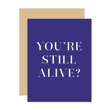 You're Still Alive? Birthday Card