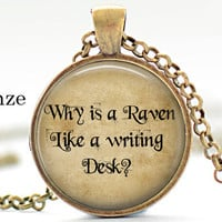 Alice In Wonderland Necklace,Fairytales,Mad Hatter Necklace,why is raven like writing desk,Wonderland,Steampunk,Once Upon a Time,Art Pendant