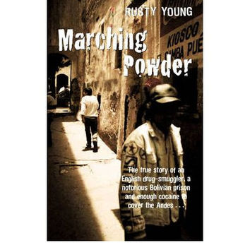 Marching Powder By (author) Rusty Young