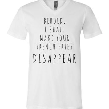 BEHOLD I SHALL MAKE YOUR FRENCH FRIES DISAPPEAR - Canvas Unisex V-Neck T-Shirt