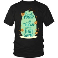 """Bird Puns, Well Toucan Play That Game"" T-Shirt"