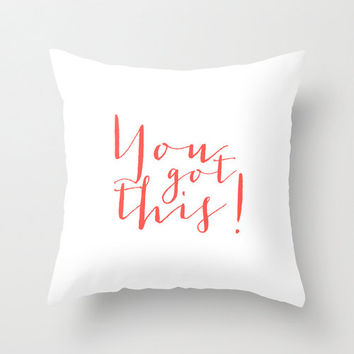 You got this! motivational quote, typography home decor throw pillow cover, decorative pillow home accessory, customizable colors
