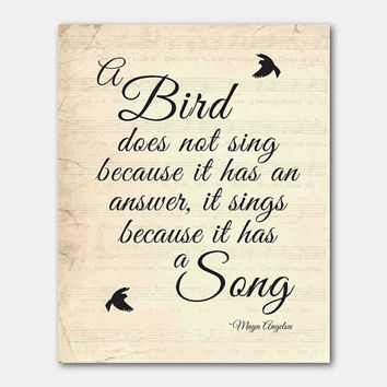 Wall Art - A bird does not sing... Inspirational Quote - Maya Angelou - Typography - 8 x 10 print on vintage sheet music or your choice