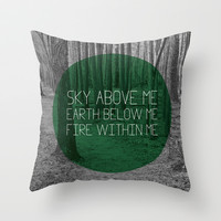Sky Above Me Earth Below Me Fire Within Me Throw Pillow by Pink Fox Designs