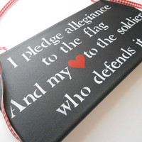 I pledge allegiance to the flag, And my heart/love to the soldier who defends it - 7x14 Hand Painted Canvas - black/white /