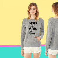 Haters Get Tossed Out ladies Fleece sweatshirt