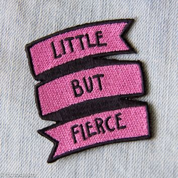 """Little But Fierce"" Pink Iron on Embroidered Patch"