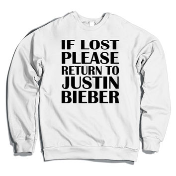 If Lost Please Return To Justin Bieber Crewneck Sweatshirt