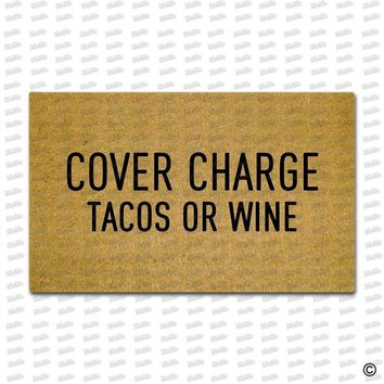 Autumn Fall welcome door mat doormat MsMr Funny  Cover Charge Tacos Or Wine  Outdoor In Non-woven Fabric Top Rubber Back 15.7x23.6 Inch AT_76_7