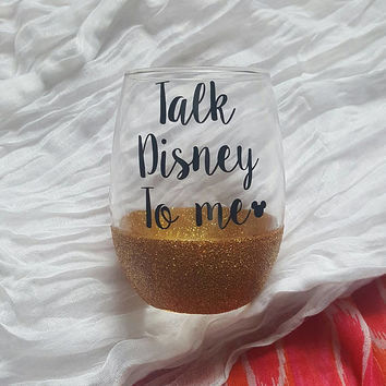Talk Disney To Me Wine Glass, Disney Wine Glass, Disney Princess Wine Glass