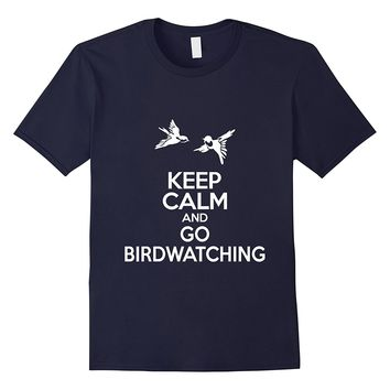 Keep Calm And Go Birdwatching T-Shirt