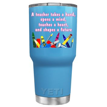 YETI 30 oz A Teacher Takes a Hand on Baby Blue Tumbler