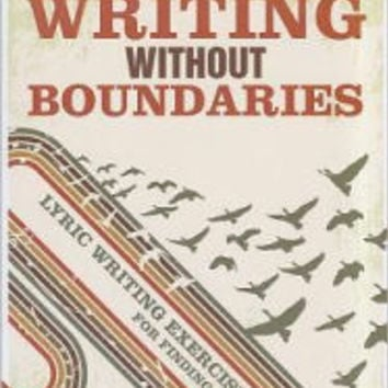 Songwriting Without Boundaries: Lyric Writing Exercises for Finding Your Voice by Pat Pattison, Paperback | Barnes & Noble®