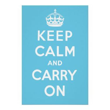 Keep Calm and Carry On Poster - Light Blue from Zazzle.com