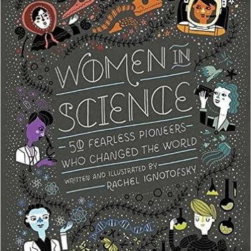 Women in Science: 50 Fearless Pioneers Who Changed the World unabridged Edition