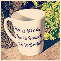 You is kind, You is smart, You is important coffee mug