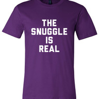 The Snuggle Is Real (White Text)