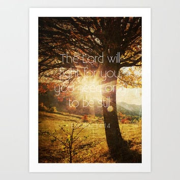 Typographic Motivational Bible Verses - Exodus 14:14 Art Print by The Wooden Tree