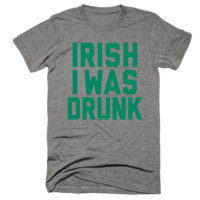 Irish I Was Drunk | Funny St. Patricks Day Shirt