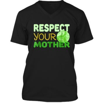 Respect Your Mother - Funny Earth Day Gift  Mens Printed V-Neck T