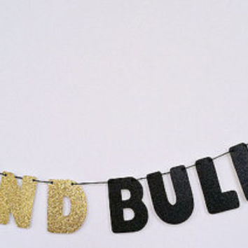 PARTY AND BULLSHIT Glitter Banner Wall Decoration Garland - Biggie Notorious b.i.g. - Sparkly Black & Gold