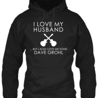 I Love My Husband...But I Also Love Me Some DAVE GROHL