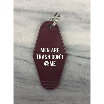 Men Are Trash Don't @ Me Hotel Keychain in Dark Red