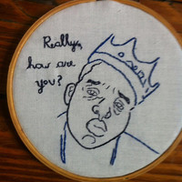 Biggie Smalls Really How are you by GoneAgain on Etsy
