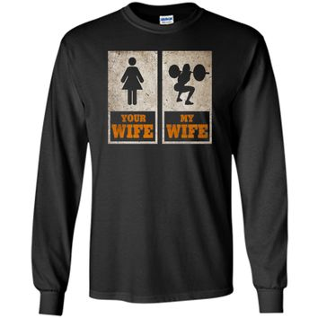 """The Official My Wife Your Wife """"Weight Lifting Wife"""" T-shirt cool shirt"""