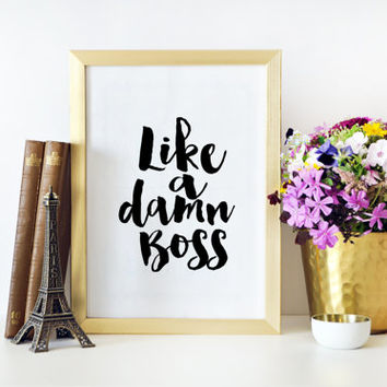 Boss Lady Printable Art Office Decor Office Art Office Wall Art Women Gift Office Gifts Like A Damn Boss Inspirational Print Positive Vibes