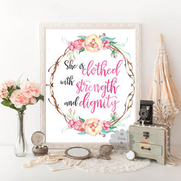She is clothed with strength and dignity Proverbs 31:25 floral Bible verse Scripture teen room poster print typography poster art print