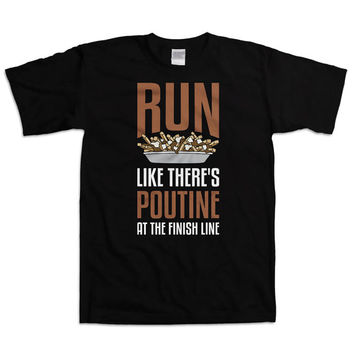 Funny Running Shirt Run Like There's Poutine At The Finish Line Exercise T Shirt Running Clothes Marathon Running Food Lover Mens Tee WT-25A