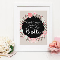 Good Things Come To Those Who Hustle, typography, hustle print, hustle wall art, floral wall art, wreath art, office, Wall Art, typography