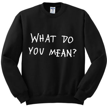 "Justin Bieber ""What Do You Mean?"" Crewneck Sweatshirt"