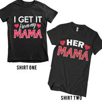 I Get It From My Mama - Mommy & Me Tees