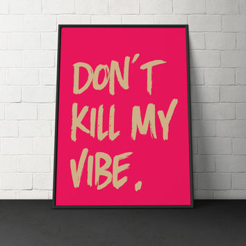 Custom Home Decor- Don't Kill My Vibe Wall Art