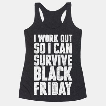 I Work Out So I Can Survive Black Friday