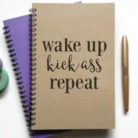 Writing journal, spiral notebook, Bullet journal, sketchbook, lined blank or grid, custom - Wake up kick a** repeat, motivational quote