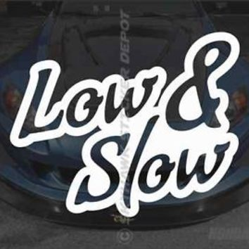 Low and Slow Bumper Sticker Vinyl Decal JDM ill V1 Lowrider Stance Honda Slammed